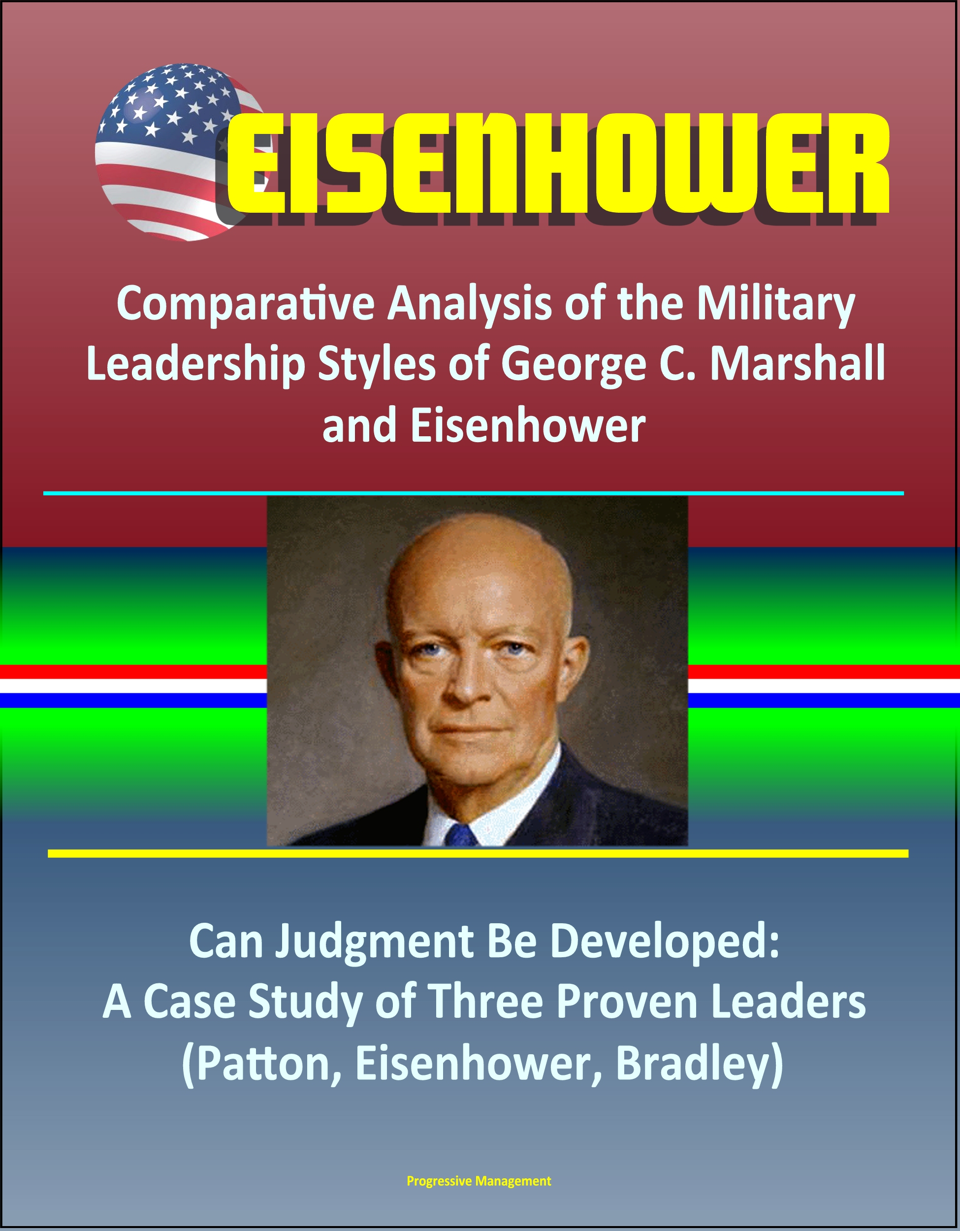 an analysis of the successful leaderships throughout military history When we look at the past, it becomes obvious that the march of history is often more of a stumble how you live, work, and love today are as much the result of.