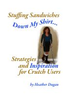 Cover for 'Stuffing Sandwiches Down My Shirt... Strategies and Inspiration for Crutch Users'