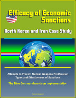 Efficacy of Economic Sanctions: North Korea and Iran Case Study - Attempts to Pr
