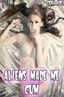 Cora Adel - Aliens Made Me Cum (Alien and Tentacle Collection)