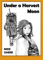 Mike Ghere - Under the Harvest Moon: A Broken Worlds Tale of the Dunderhills