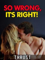 Thrust - So Wrong, It's Right! (Pseudo Incest, Brother Sister, Teenage Virgin Erotica)