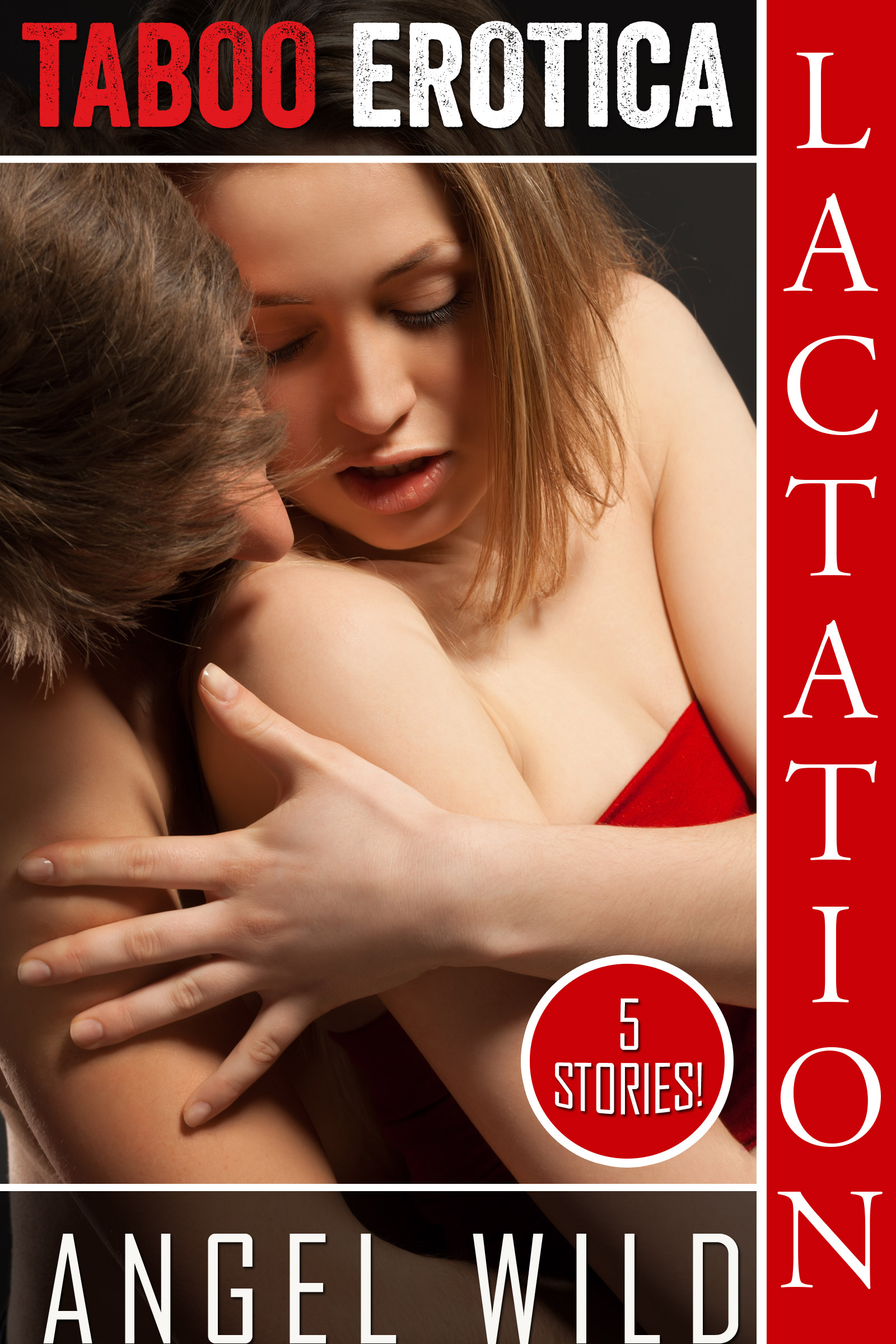 Taboo Erotica Lactation By Angel Wild