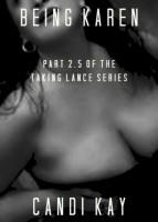 Candi Kay - Being Karen (Taking Lance #2.5)