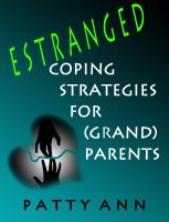 Patty Ann - Estranged: Coping Strategies for (Grand)Parents