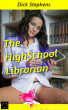 The Highschool Librarian by Dick Stephens