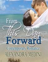 Alexandra Medini - From This Day Forward: Contemporary Romance