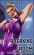 Breaking the Groom: A Super-Femdom Fantasy by G Savidge
