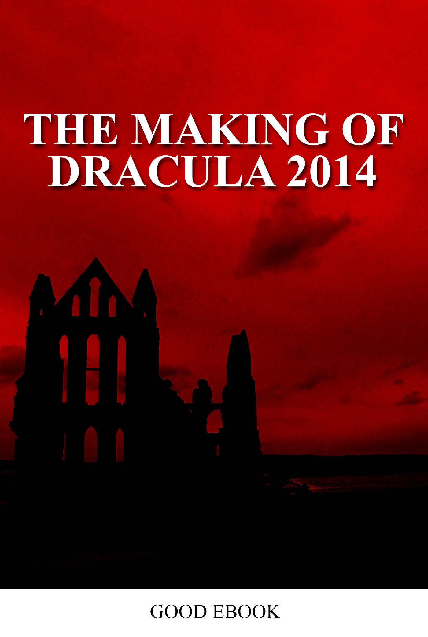 Smashwords – The Making Of Dracula 2014 Film – a book by Good Ebook