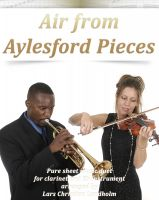 Pure Sheet Music - Air from Aylesford Pieces Pure sheet music duet for clarinet and Eb instrument arranged by Lars Christian Lundholm