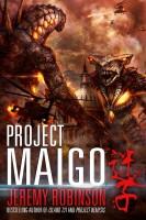 Jeremy Robinson - Project Maigo (A Kaiju Thriller)