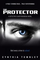 Cynthia Townley - The Protector - A Detective Oliver Rousseau Novel