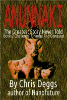 Chris Deggs - Anunnaki: The Greatest Story Never Told, Book 2, Challenge, Change and Conquest