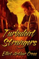 Elliot Arthur Cross - Turbulent Strangers