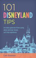 Cam Bowman - 101 Disneyland Tips