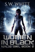 Ninja Girl: Women in Black by S.W. White