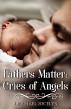 Fathers Matter: Tears of Angels by J. Michael Jocelyn