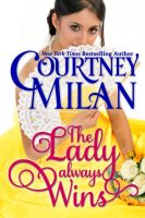 Courtney Milan - The Lady Always Wins