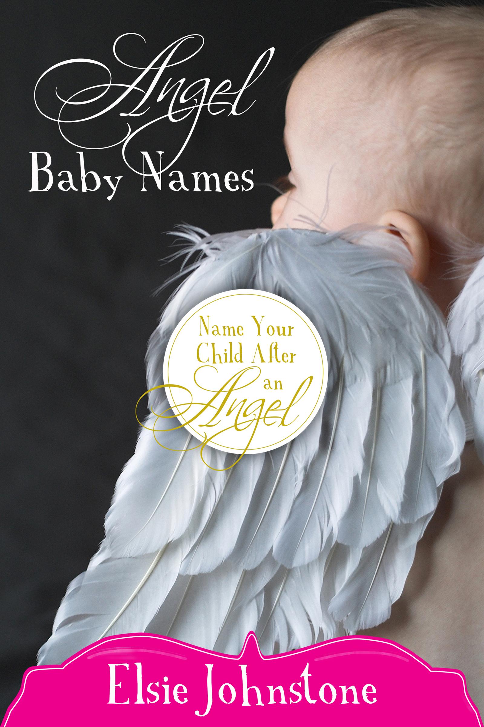 Angel Baby Names, an Ebook by Elsie Johnstone
