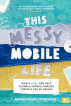 This Messy Mobile Life: How a Mola can help globally mobile families create a life by design by Mariam N Ottimofiore