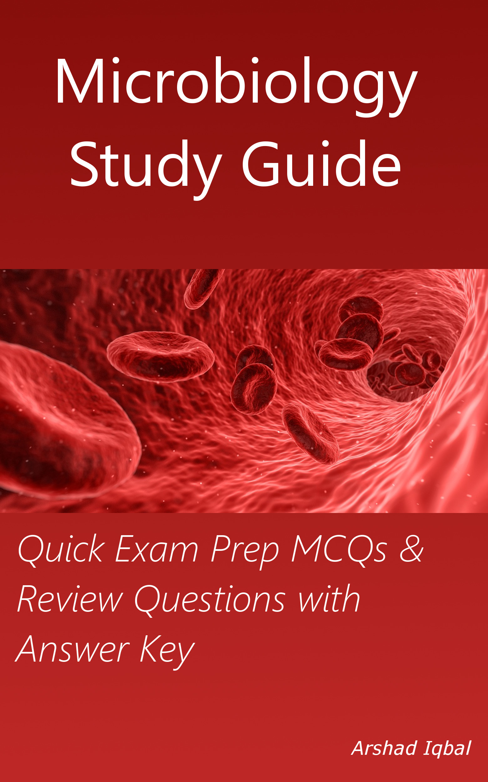 Microbiology Study Guide: Quick Exam Prep MCQs & Review Questions with  Answer Key, an Ebook by Arshad Iqbal