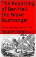 The Reporting of Ben Hall the Brave Bushranger