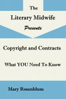 Mary Rosenblum - Rights and Contracts;   What YOU Need to Know About Copyright, Rights, ISBNs, and Contracts