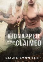 Lizzie Lynn Lee - Kidnapped and Claimed