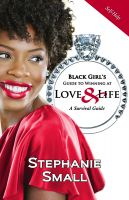 Stephanie Small - Black Girl's Guide to Winning at Love & Life