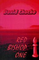 David Chacko - Red Bishop One