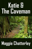 Maggie Chatterley - Katie and the Caveman