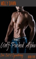 Molly Dawn - Wolf-Packed Alpha: Book Five of the Love, Lust & Lycanthropy series