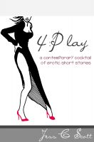 Jess C Scott - 4:Play: A contemporary cocktail of erotic short stories