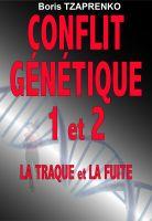 Boris Tzaprenko - Conflit génétique 1 et 2 La Traque et la fuite