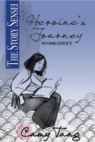 Camy Tang - Story Sensei Heroine's Journey Worksheet