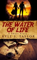 Kyle S. Taylor - The Water of Life