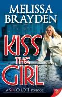 Melissa Brayden - Kiss the Girl