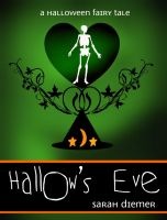 Cover for 'Hallow's Eve:  A Halloween Fairy Tale'