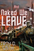 Cover for 'And Naked We Leave'