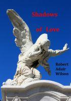 Robert Adair Wilson - Shadows of Love