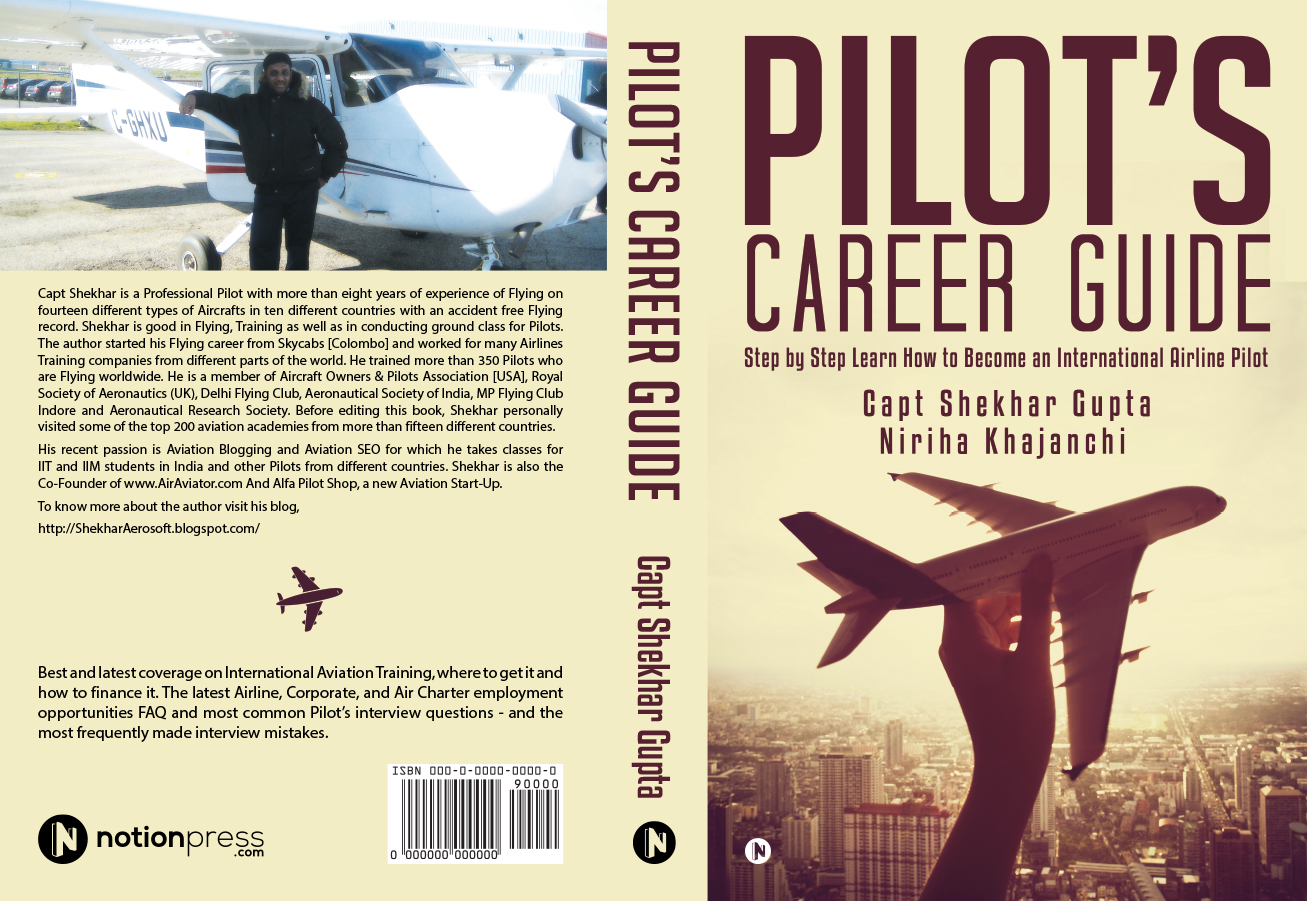 Pilot's Career Guide By Capt Shekhar Gupta, an Ebook by AeroSoft Corp