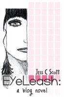 Jess C Scott - EyeLeash: A Blog Novel (teenage memoir)