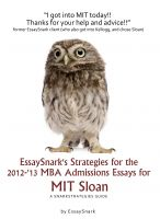 Smashwords  About Essay Snark Author Of You Got In Essaysnarks  Essaysnarks Strategies For The  Mba Admissions Essays For Mit  Sloan By Essay Snark Admission Help Com also What Is The Thesis Statement In The Essay  Essay Thesis Statement Examples