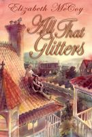 Elizabeth McCoy - All That Glitters