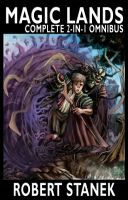 Robert Stanek - Complete Magic Lands Omnibus (2-in-1 Omnibus)