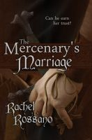 Rachel Rossano - The Mercenary's Marriage