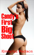Candy's First Big Shoot: Episode One of the Money Shot Series by Kimberlee Madison