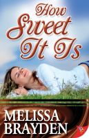 Melissa Brayden - How Sweet It Is
