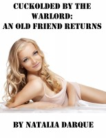 Natalia Darque - Cuckolded By The Warlord: Return Of An Old Friend