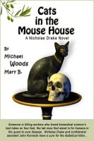 Cover for 'Cats in the Mouse House: A Nicholas Drake Novel'